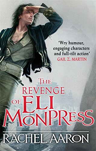 The Revenge of Eli Monpress (The Legend of Eli Monpress 4-5)