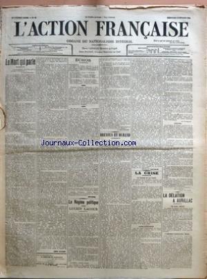 ACTION FRANCAISE (L') [No 43] du 12/02/1911 - LE MORT QUI PARLE PAR LEON DAUDET - LA QUESTION DE FLESSINGUE PAR JEAN COTTERET - REVUE DE LA PRESSE - LES REPONSES A M. DE RAMEL PAR CRITON - LE REGIME POLITIQUE POUR LUCIEN LACOUR PAR J. GRAVELINE - DREYFUS ET DURAND PAR CHARLES MAURRAS - LA CRISE - LA CAUSE ET LE PARTI PAR LA ROCHEMACE - LA DELATION A AURILLAC - UN AVEU OFFICIEL - L'ADJUDANT-COMMISSAIRE GUDIN.