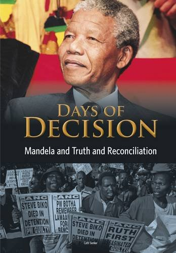 Mandela and Truth and Reconciliation (Days of Decision)