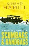 Scumbags & Handbags by Sinead Hamill