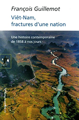 Viêt-Nam, fractures d'une nation par François GUILLEMOT