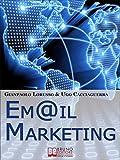 Email Marketing. Come Creare una Campagna di Direct Marketing Efficace Ottimizzando Target e Messaggio. (Ebook Italiano - Anteprima Gratis): Come Creare ... Target e Messaggio (Crescita professionale)