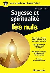 Sagesse et spiritualité pour les Nuls, poche, nouvelle édition par Sharon Janis