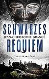 Schwarzes Requiem: Thriller - Jean-Christophe Grangé