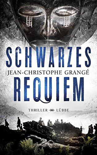 Jean-Christophe Grangé: Schwarzes Requiem