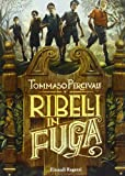 Scarica Libro Ribelli in fuga (PDF,EPUB,MOBI) Online Italiano Gratis