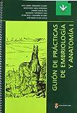 Guión de prácticas de embriología y anatomía I (Libros de Texto)