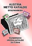 ANK-Oesterreich Spezialkatalog 2017/2018: Alle Briefmarken ab 1850 bis heute