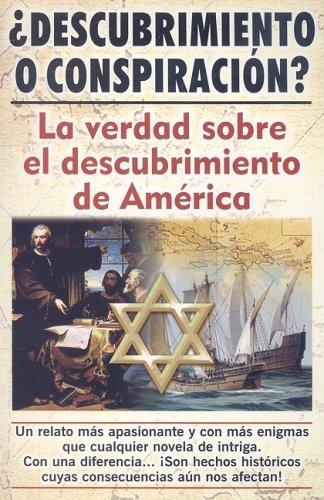 Descubrimiento O Conspiracion?: La Verdad del Descubrimiento de America