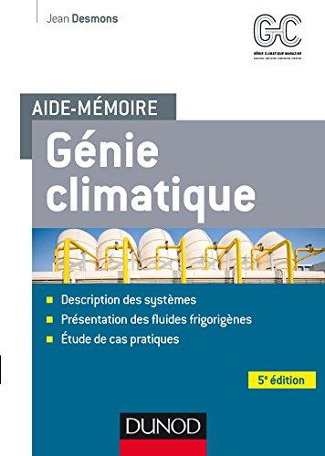 Aide-mémoire - Génie climatique - 5e éd. - Systèmes - Fluides frigorigènes - Cas pratiques