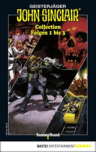John Sinclair Collection 1 - Horror-Serie: Folgen 1 bis 3 in einem Sammelband (John Sinclair Classics Collection)