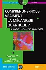 Comprenons-nous vraiment la mécanique quantique ? - 2e édition, révisée et augmenté (Savoirs actuels) de Laloe Franck