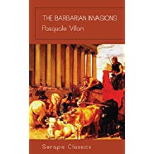 The Barbarian Invasions (Serapis Classics) (English Edition)