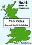 Cab Ride No.48 Dvd - Perth/Inverness - Railway Recollections