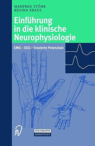 Einführung in die klinische Neurophysiologie: Emg - Eeg - Evozierte Potenziale (German Edition)