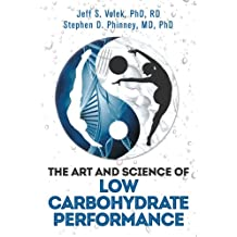 The Art and Science of Low Carbohydrate Performance (English Edition)