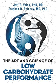The Art and Science of Low Carbohydrate Performance by [Phinney, Stephen, Volek, Jeff]