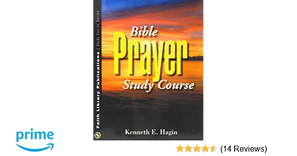 Bible Faith Study Course by Kenneth E. Hagin, Paperback ...