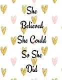 """She Believed She Could So She Did: Quote Journal Pink Notebook Composition Book Inspirational Quotes (8.5""""x11"""") Large: Volume 26"""