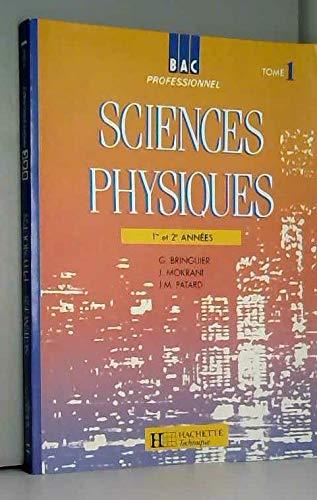 Sciences physiques, Bac pro 1re et 2e années, tome 1, 1992. Livre de l'élève