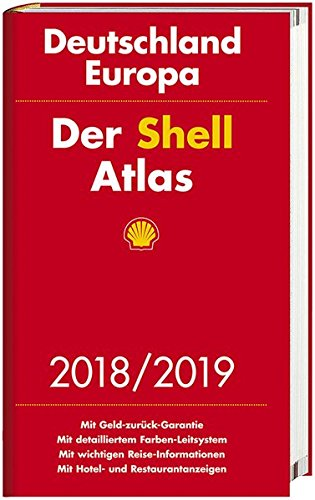 Der Shell Atlas 2018/2019 Deutschland 1:300 000, Europa 1:750 000 (Shell Atlanten)