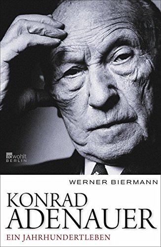 Konrad Adenauer: Ein Jahrhundertleben
