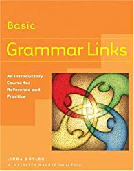 Grammar Links Basic: An Introductory Course for Reference and Practice