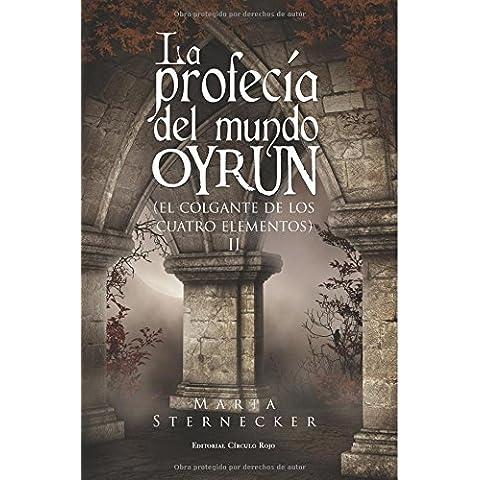La profecía del mundo Oyrun: Magos Oscuros
