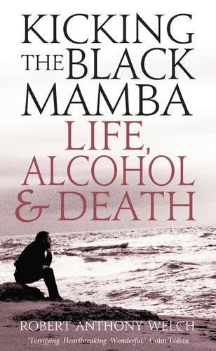 Kicking the Black Mamba - Life, Alcohol and Death