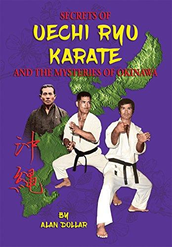 Secrets Of Uechi Ryu Karate And The Mysteries Of Okinawa (English Edition)