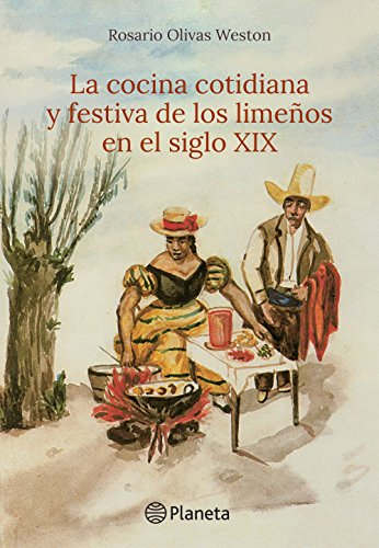 La cocina cotidiana y festiva de los limeños en el siglo XIX por La Universidad San Martín de Porres