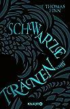 Schwarze Tränen: Roman von Thomas Finn