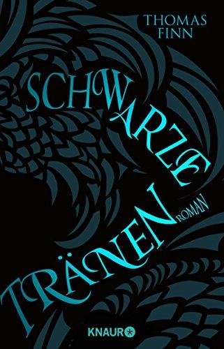 Buchseite und Rezensionen zu 'Schwarze Tränen: Roman' von Thomas Finn