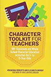 #3: Character Toolkit for Teachers: 100+ Classroom and Whole School Character Education Activities for 5- to 11-Year-Olds