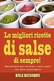 Scarica Libro Le migliori ricette di salse di sempre (PDF,EPUB,MOBI) Online Italiano Gratis