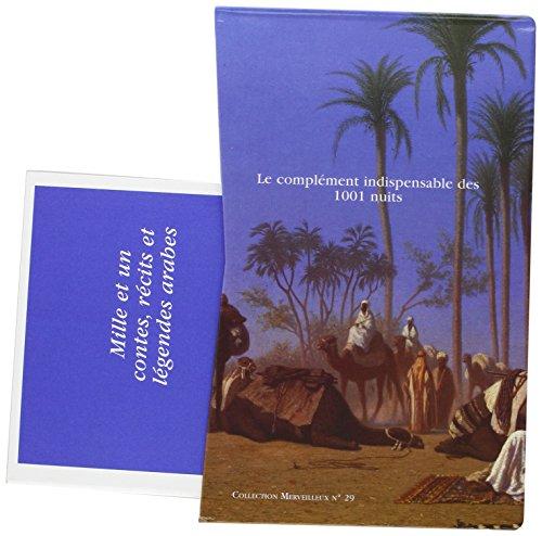 Mille et un contes, récits et légendes arabes en 2 volumes : Anthologie établie par René Basset (1924-1926)