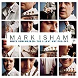 Songtexte von Mark Isham - Miles Remembered: The Silent Way Project