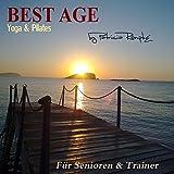 Best Age Yoga und Pilates: Für Senioren und Trainer
