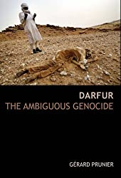 Darfur: The Ambiguous Genocide by Gerard Prunier (2005-07-06)