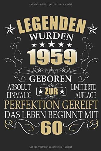 Legenden wurden 1959 geboren: 60. Geburtstag: Ein Notizbuch oder Album mit Platz auf 120 punktierten Seiten zum Reinschreiben von Erinnerungen, ... Sprüchen, Gedichten, Fotos, Zeichnunge