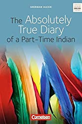 The Absolutely True Diary of a Part-Time Indian: Ab 10. Schuljahr. Textband mit Annotationen by Sherman Alexie (2009-06-06)