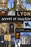 Lyon secret et insolite : Les tr�sors...