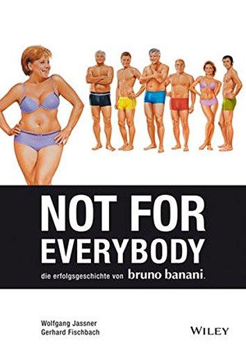 Not for Everybody: Die Erfolgsgeschichte von bruno banani