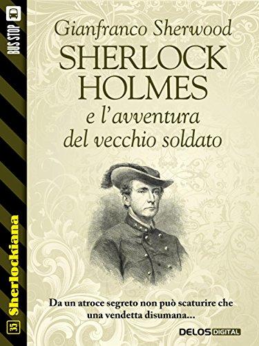 Sherlock Holmes e l'avventura  del vecchio soldato (Sherlockiana)