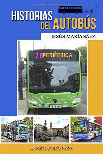 Historias del autobús: Anécdotas de un conductor por Jesus Maria Saez