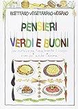 Scarica Libro Ricettario vegetariano vegano Pensieri belli e buoni (PDF,EPUB,MOBI) Online Italiano Gratis