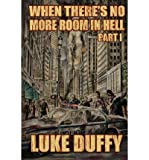 download ebook duffy, luke [ when there's no more room in hell: a zombie novel ] [ when there's no more room in hell: a zombie novel ] feb - 2012  paperback  pdf epub