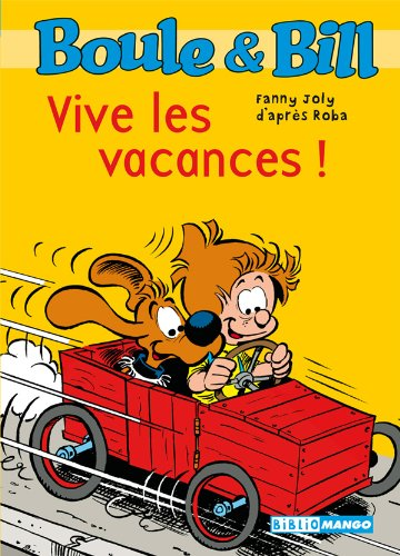 Boule et Bill - Vive les vacances ! (Biblio Mango Boule et Bill t. 218) par D'Après Roba
