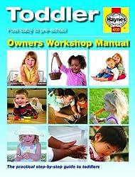 Toddler Manual: Post-baby to Pre-school (Haynes Owners Workshop Manual, 4737)