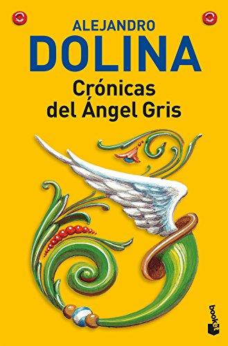 Crónicas del ángel gris por Alejandro Dolina